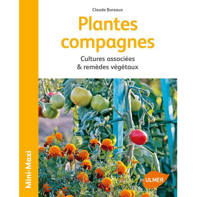PLANTES COMPAGNES, CULTURES ASSOCIEES ET REMEDES VEGETAUX